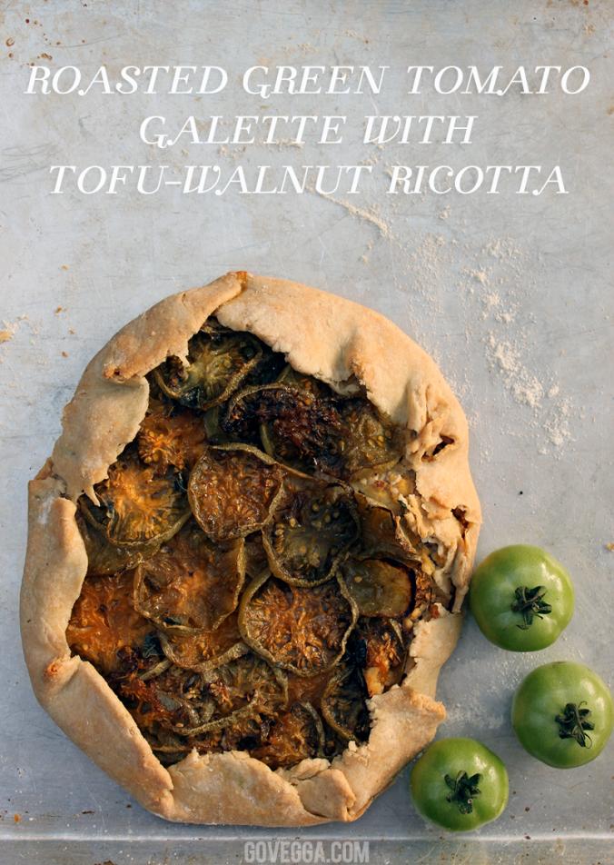Roasted Green Tomato Galette with Tofu-Walnut Ricotta / #vegan / govegga.com