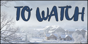 Small bites to watch, winter edition