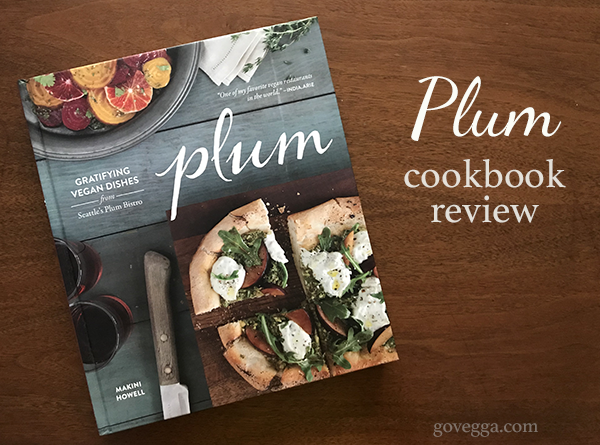 Review of Plum: Gratifying Vegan Dishes from Seattle's Plum Bistro // govegga.com
