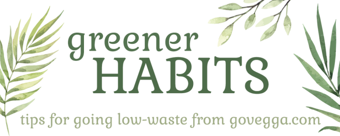 Greener Habits from govegga.com